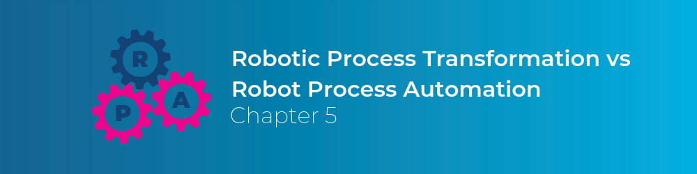 robotic process transformation vs robot process automation