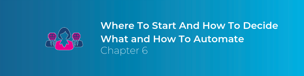where to start and how to decide what and how to automate