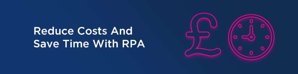 How RPA saves money and time